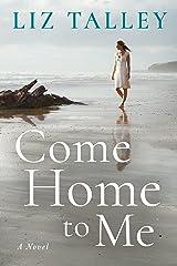 Come Home to Me Kindle Edition