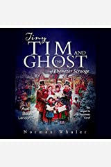 Tiny Tim and the Ghost of Ebenezer Scrooge: The Sequel to A Christmas Carol Audible Audiobook
