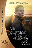 The Half Mile of Baby Blue (Women of Stampede Book 2)