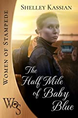 The Half Mile of Baby Blue (Women of Stampede Book 2) Kindle Edition