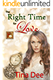 The Right Time for Love: A Time Travel Romance (Timeless Love Book 3)