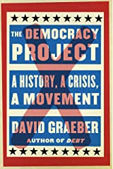 The Democracy Project: A History, a Crisis, a Movement Kindle Edition