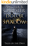 Dolor and Shadow (Tales of the Drui Book 1)