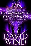 Dream Weavers of Nevaeh: Tales of Nevaeh, Volume IV