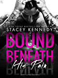 Bound Beneath His Pain: A Dirty Little Secrets Novel
