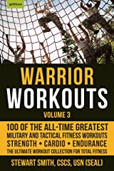 Warrior Workouts, Volume 3: 100 of the All-Time Greatest Military and Tactical Fitness Workouts Kindle Edition