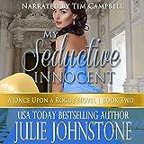 My Seductive Innocent: A Once Upon A Rogue Novel Book 2