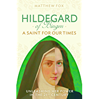 Hildegard of Bingen: A Saint for Our Times (English Edition)