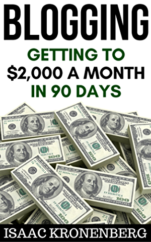 Blogging: Getting To $2;000 A Month In 90 Days (Blogging For Profit)