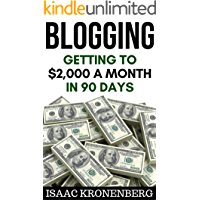 Blogging: Getting To $2,000 A Month In 90 Days (Blogging For Profit Book 2) (English Edition)