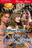 The Sextet Presents... A Tale of Two Knights [Legends] (Siren Publishing Menage Amour)