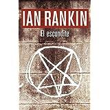 El escondite: Serie John Rebus II (Inspector Rebus nº 2) (Spanish Edition)
