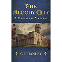 The Bloody City: A Mediaeval Mystery (Book 2)