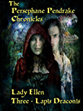 The Persephane Pendrake Chronicles-Three-Lapis Draconis: Urban Fantasy Adventure Series