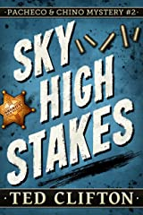 Sky High Stakes (Pacheco & Chino Mysteries Book 2) Kindle Edition