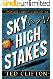 Sky High Stakes (Pacheco & Chino Mysteries Book 2) (English Edition)