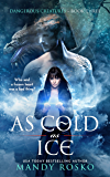 As Cold As Ice (Dangerous Creatures Book 3)