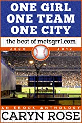 One Girl, One Team, One City: The Best of metsgrrl.com, 2006-2012: An eBook Anthology Kindle Edition