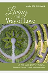 Living the Way of Love: A 40-Day Devotional Kindle Edition