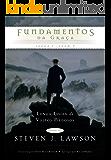 Fundamentos da Graça (Longa Linha de Vultos Piedosos Livro 1) (Portuguese Edition)