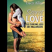 Secret Love, band 1: Die geheime Liebe des Milliardärs