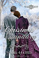 The Christmas Quandary: Sweet Historical Holiday Romance (Hardman Holidays Book 5) Kindle Edition