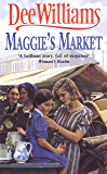 Maggie's Market: A heart-stopping saga of love, family and friendship