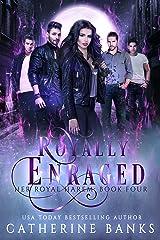 Royally Enraged: A Reverse Harem Fantasy (Her Royal Harem Book 4) Kindle Edition