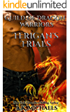Guild of Dragon Warriors, Terigan's Trials: Dragon Shifter Paranormal Romance!