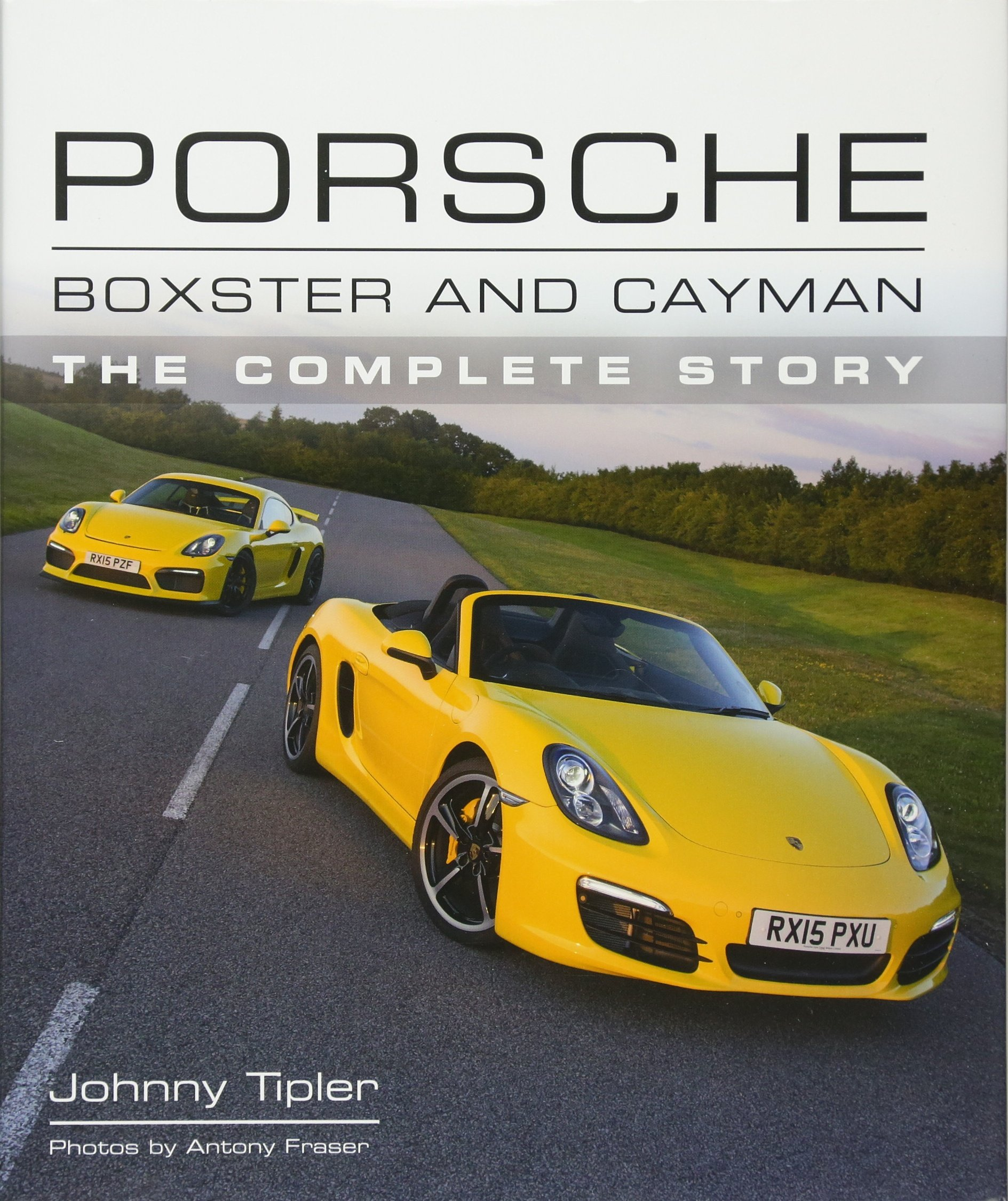 Porsche Boxster and Cayman: The Complete Story (Crowood Autoclassics):  Johnny Tipler, Antony Fraser: 9781785002113: Amazon.com: Books