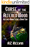 Curse of the Altered Moon: Altered Moon Series: Book Two (The Altered Moon Series 2)