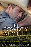 The Cowboy Who Left: Book One in The Ford Brothers Series