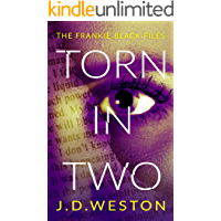 Torn in Two: A breathtaking psychological thriller full of suspense and twists. (The Frankie Black Files Book 1)