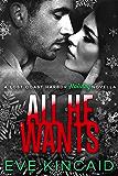 All He Wants (Lost Coast Harbor)
