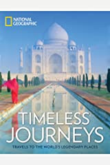 Timeless Journeys: Travels to the World's Legendary Places Kindle Edition