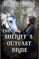 The Sheriff's Outcast Bride: Western Cinderella story Kindle Edition