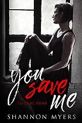 You Save Me: Ты спас меня Kindle Edition
