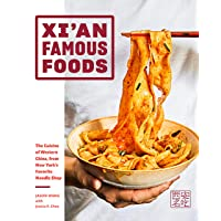 Xi'an Famous Foods: The Cuisine of Western China, from New York's Favorite Noodle Shop: The Cuisine of Western China, from New York's Favorite Noodle Shop