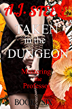 Taken in the Dungeon (Mastering the Professor Book 6)