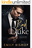 Bad Duke: An Enemies to Lovers Romance (English Edition)