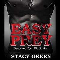 Easy Prey: Devoured By a Black Man (BMWW Romance Short Stories)