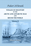 Voyages of Discovery in the Arctic and Antarctic Seas, and Round the World. (Elibron Classics Book 2) (English Edition)
