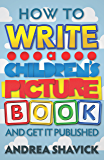 How to Write a Children's Picture Book and Get it Published (English Edition)