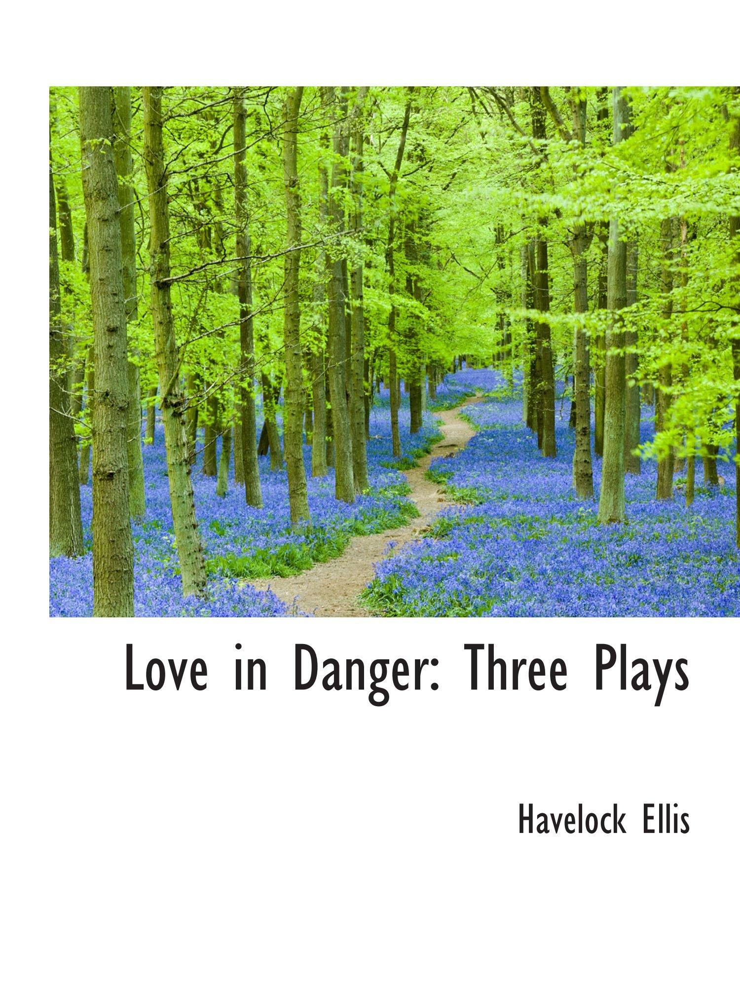 Love in Danger: Three Plays PDF