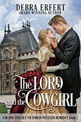 The Lord and the Cowgirl: A Denim and Lace Victorian Western Romance Kindle Edition