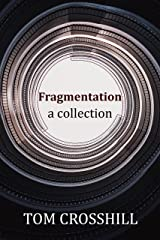 Fragmentation: A collection Kindle Edition