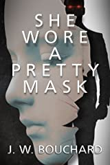 She Wore A Pretty Mask: A Supernatural Mystery Thriller (Supernatural Serial Killers Book 1) Kindle Edition