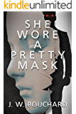 She Wore A Pretty Mask: A Supernatural Mystery Thriller (Supernatural Serial Killers Book 1)