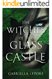 The Witches of the Glass Castle (English Edition)