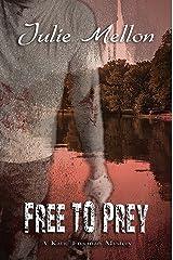 Free to Prey (Katie Freeman Mysteries Book 5) Kindle Edition